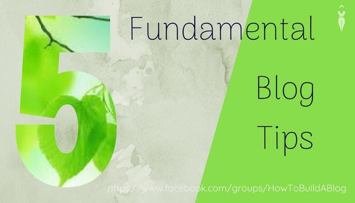 Fundamental blog tips