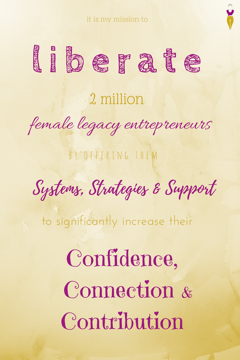mission to liberate 2 million female legacy entrepreneurs