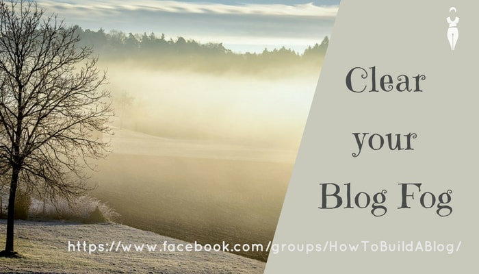 ClearYour Blog Fog